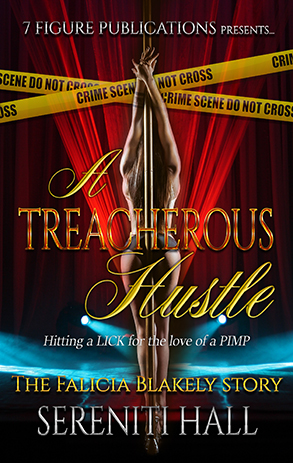 A Treacherous Hustle - Hitting a LICK for the love of a PIMP -The Falicia Blakely Story